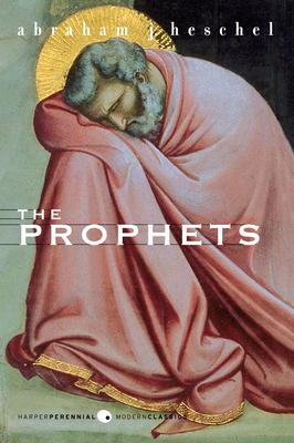 The Prophets - Heschel, Abraham J