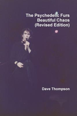 The Psychedelic Furs - Beautiful Chaos (Revised Edition) - Thompson, Dave