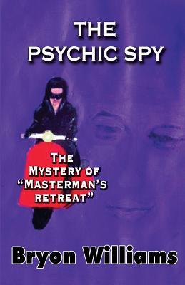 The Psychic Spy. - Williams, Bryon Thomas, and Morgan, Helen (Illustrator)