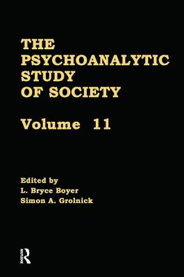The Psychoanalytic Study of Society, V. 11: Essays in Honor of Werner Muensterberger - Boyer, L. Bryce (Editor), and Grolnick, Simon A. (Editor)
