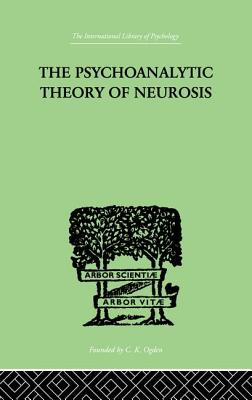 The Psychoanalytic Theory of Neurosis - Fenichel, Otto, M.D.