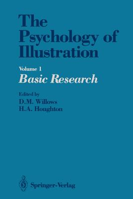 The Psychology of Illustration: Volume 1 Basic Research - Willows, Dale M (Editor)