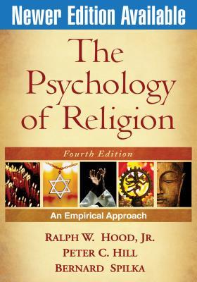 The Psychology of Religion: An Empirical Approach - Hood, Ralph W, Jr., and Hill, Peter C, PhD, and Spilka, Bernard, Ph.D.