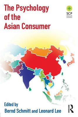 The Psychology of the Asian Consumer - Schmitt, Bernd (Editor), and Lee, Leonard (Editor)