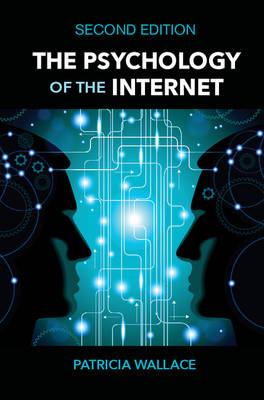 The Psychology of the Internet - Wallace, Patricia