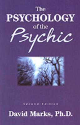 The Psychology of the Psychic - Marks, David