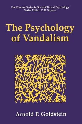The Psychology of Vandalism - Goldstein, Arnold P, PhD
