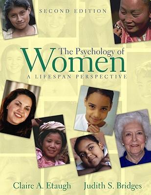 The Psychology of Women: A Lifespan Perspective - Etaugh, Claire A, and Bridges, Judith S