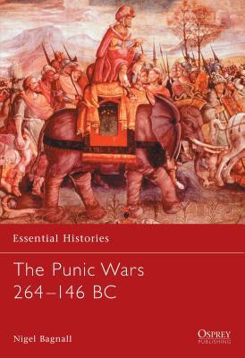 The Punic Wars 264-146 BC - Bagnall, Nigel