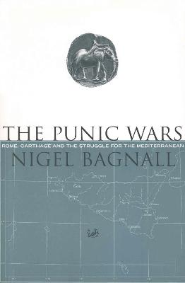 The Punic Wars - Bagnall, and Bagnall, Nigel