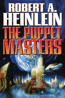 The Puppet Masters - Heinlein, Robert A, and Hoyt, Sarah A (Afterword by)