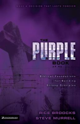 The Purple Book: Biblical Foundations for Building Strong Disciples - Broocks, Rice, and Murrell, Steve