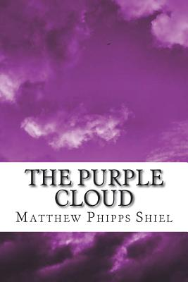 The Purple Cloud - Shiel, Matthew Phipps