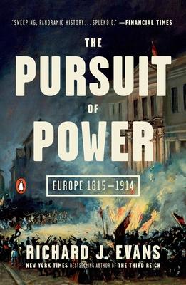 The Pursuit of Power: Europe 1815-1914 - Evans, Richard J