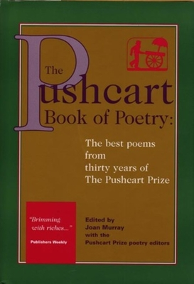 The Pushcart Book of Poetry: The Best Poems from Three Decades of the Pushcart Prize - Murray, Joan (Editor), and Pushcart Prize Editors (Editor)