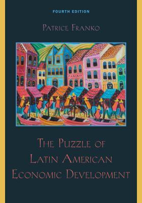 The Puzzle of Latin American Economic Development - Franko, Patrice