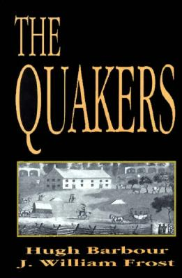 The Quakers - Barbour, Hugh, and Frost, J Willia