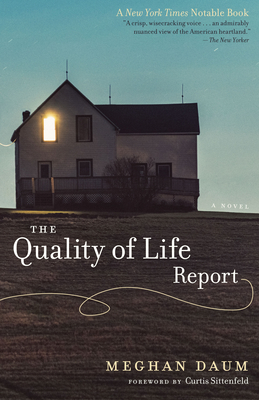 The Quality of Life Report - Daum, Meghan, and Sittenfeld, Curtis (Foreword by)
