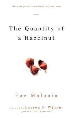 The Quantity of a Hazelnut - Malania, Fae, and Winner, Lauren F, Ms. (Foreword by)