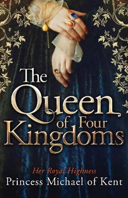 The Queen of Four Kingdoms - Of Kent, Hrh Princess Michael