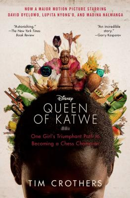 The Queen of Katwe: One Girl's Triumphant Path to Becoming a Chess Champion - Crothers, Tim