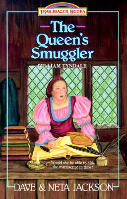 The Queen's Smuggler: William Tyndale - Jackson, Dave, and Jackson, Neta
