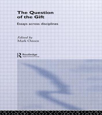 The Question of the Gift: Essays Across Disciplines - Osteen, Mark (Editor)