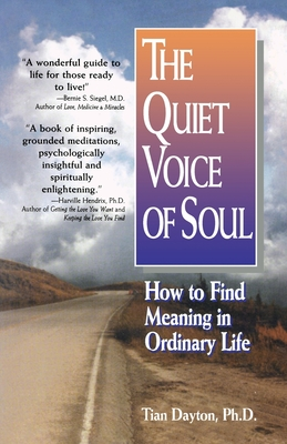 The Quiet Voice of Soul: How to Find Meaning in Ordinary Life - Dayton, Tian
