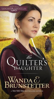 The Quilter's Daughter - Brunstetter, Wanda E
