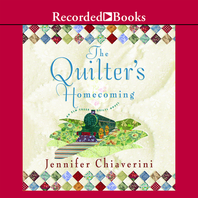 The Quilter's Homecoming - Chiaverini, Jennifer, and Moore, Christina (Read by)