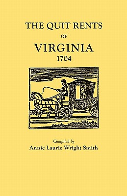 The Quit Rents of Virginia, 1704 - Smith, Annie Laurie Wright, and Smith, Alison