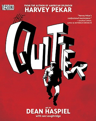 The Quitter - Pekar, Harvey, and Haspiel, Dean