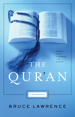 The Qur'an: Books That Changed the World - Lawrence, Bruce