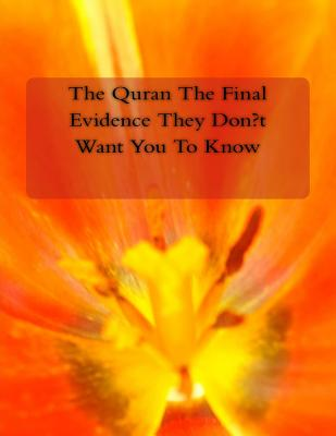 The Quran the Final Evidence They Don't Want You to Know - Fahim, MR Faisal, and Naik, Dr Zakir, and Deedat, Ahmed