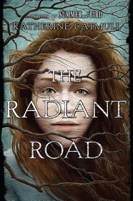 The Radiant Road - Catmull, Katherine