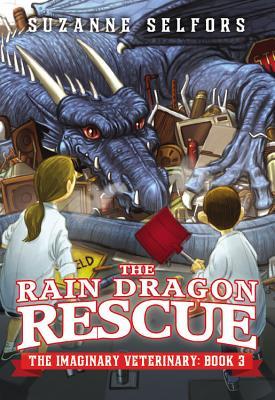 The Rain Dragon Rescue - Selfors, Suzanne