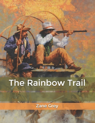 The Rainbow Trail - Grey, Zane