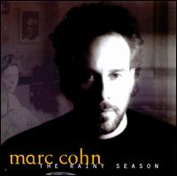The Rainy Season - Marc Cohn