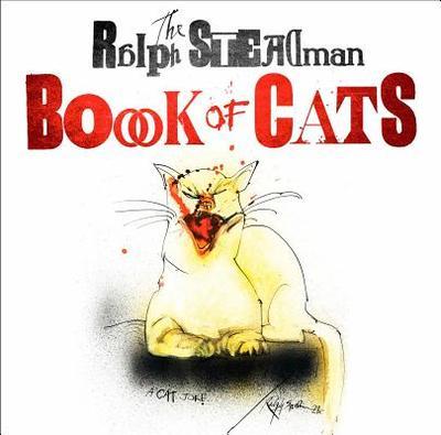 The Ralph Steadman Book of Cats - Steadman, Ralph