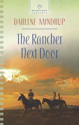The Rancher Next Door - Mindrup, Darlene