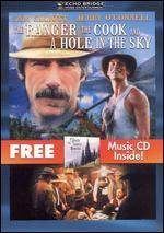 The Ranger, the Cook and a Hole in the Sky [DVD/CD]