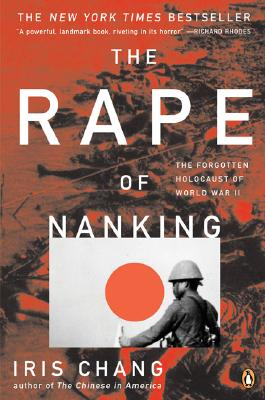 The Rape of Nanking - Chang, Iris, and Kirby, William C (Foreword by)