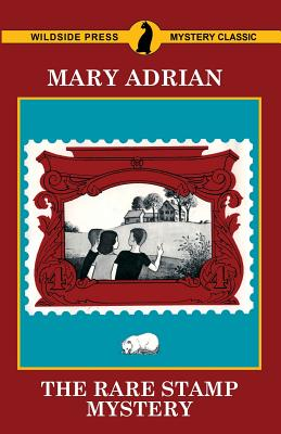 The Rare Stamp Mystery - Adrian, Mary
