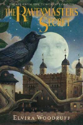 The Ravenmaster's Secret: Escape from the Tower of London - Woodruff, Elvira