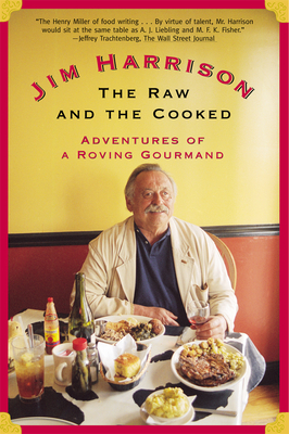 The Raw and the Cooked: Adventures of a Roving Gourmand - Harrison, Jim