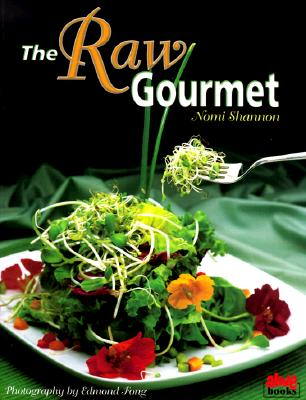 The Raw Gourmet: Simple Recipes for Living Well - Shannon, Nomi, and Clement, Brian, Dr. (Foreword by)