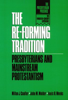 The Re-Forming Tradition - Coalter, Milton J