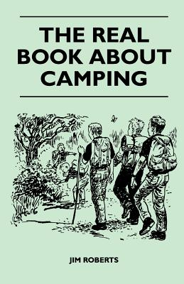 The Real Book about Camping - Roberts, Jim