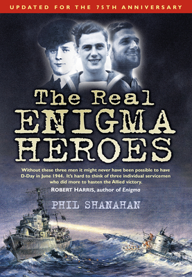 The Real Enigma Heroes - Shanahan, Phil
