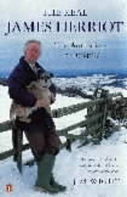 The Real James Herriot: The Authorized Biography - Wight, Jim